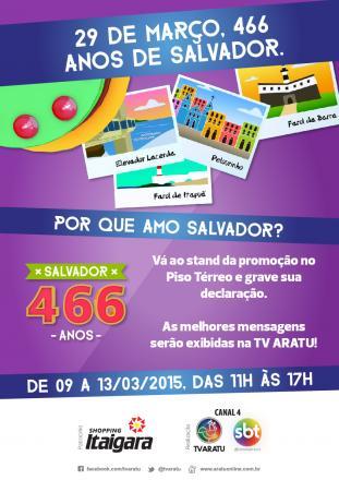 d8da0a844 No dia 29 de março, Salvador irá completar 466 anos e a TV Aratu irá  presentear a cidade com uma ação especial. Entre os dias 09 e 13, a  emissora irá ...